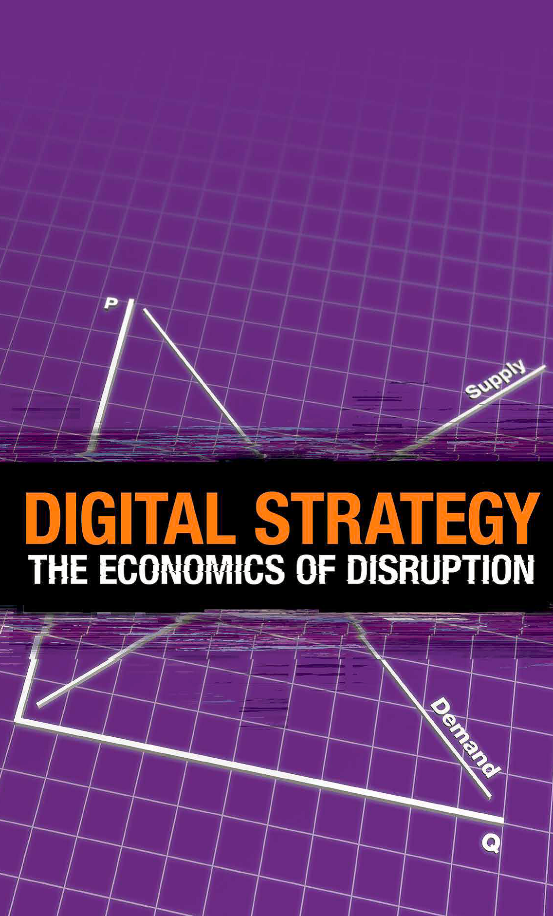 McKinsey Quarterly - Digital Strategy, The Economics of Disruption